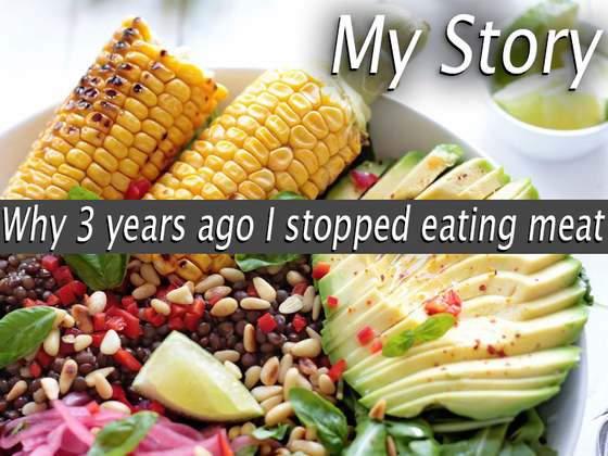 Why 3 years ago I stopped eating meat!