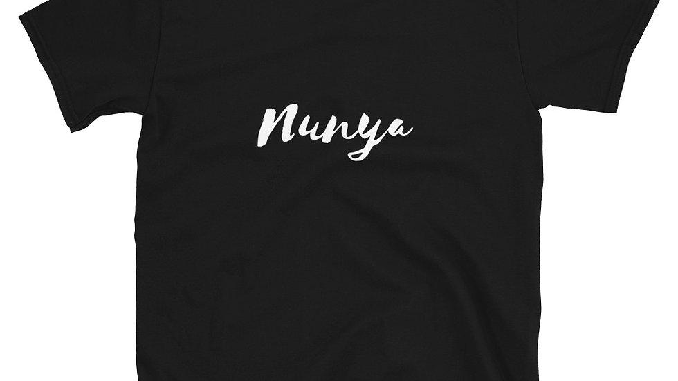 Nunya - Short-Sleeve Unisex T-Shirt