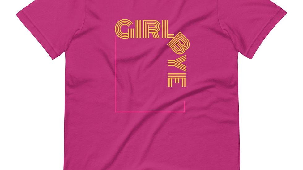 Girl Bye - Short-Sleeve Unisex T-Shirt