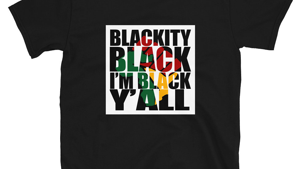 Blackity Black Y'all - Short-Sleeve Unisex T-Shirt