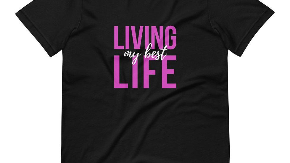 Living My Best Life - Short-Sleeve Unisex T-Shirt
