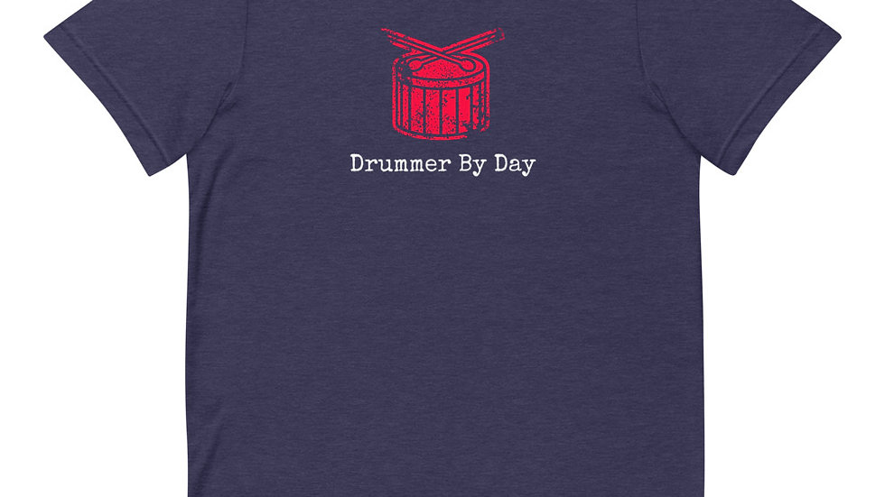 Drummer By Day Short-Sleeve Unisex T-Shirt