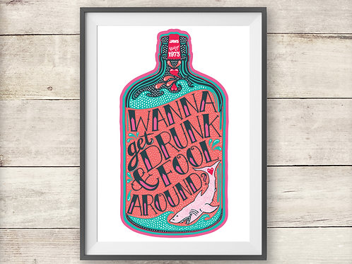 Jaws Film - Wanna Get Drunk and Fool Around? - Print