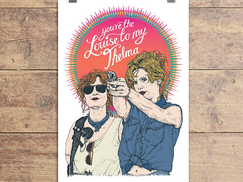 Thelma and Louise - You're the Louise to my Thelma - Greeting Card