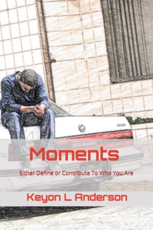 Moments Either Define or Contribute To Who You Are