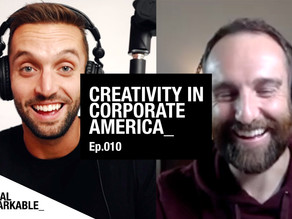 Creativity in Corporate America?   Reveal Remarkable: Ep.010