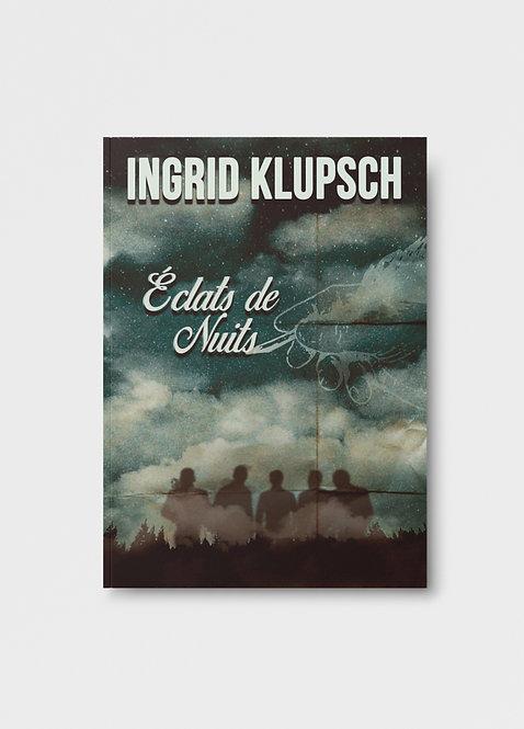 Éclats de Nuits / Ingrid Klupsch