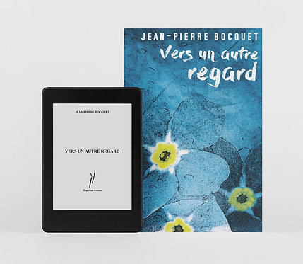 Vers un autre regard / Jean-Pierre Bocquet