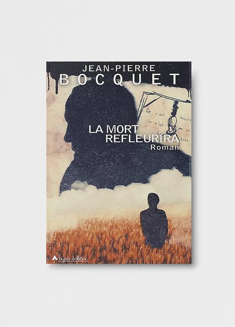 La mort refleurira / Jean-Pierre Bocquet
