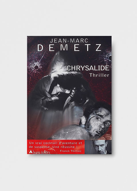 Chrysalide / Jean-Marc Demetz