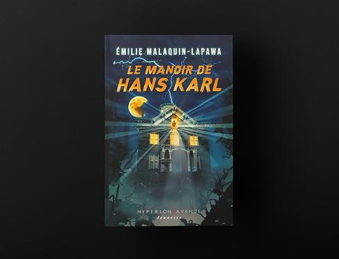 Le Manoir de Hans Karl / Emilie Malaquin-Lapawa