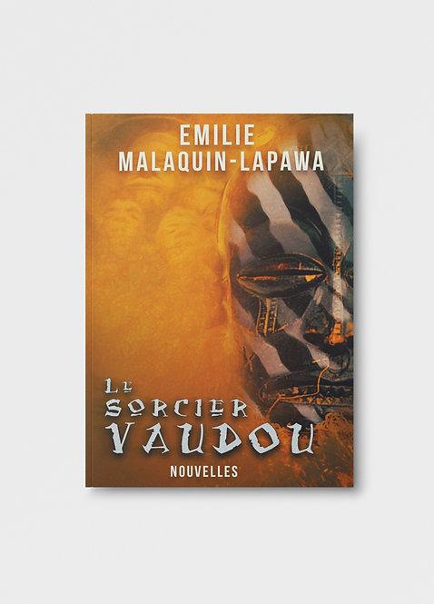 Le Sorcier Vaudou / Emilie Malaquin-Lapawa