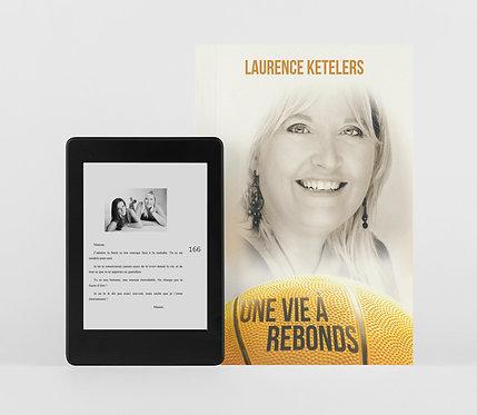Une vie à rebonds / Laurence Ketelers