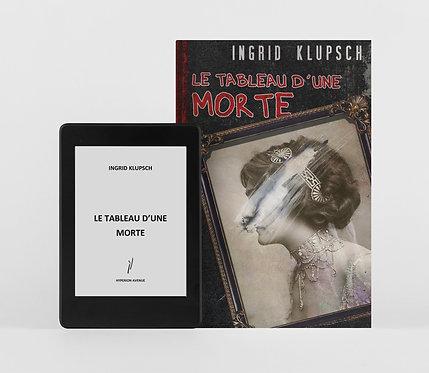 Le Tableau d'une Morte / Ingrid Klupsch