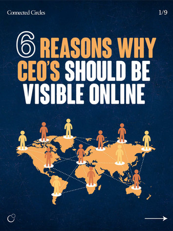 6 Reasons why CEO's should be visible online