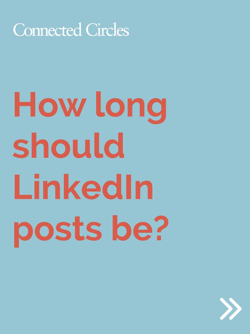 How long should LinkedIn posts be?