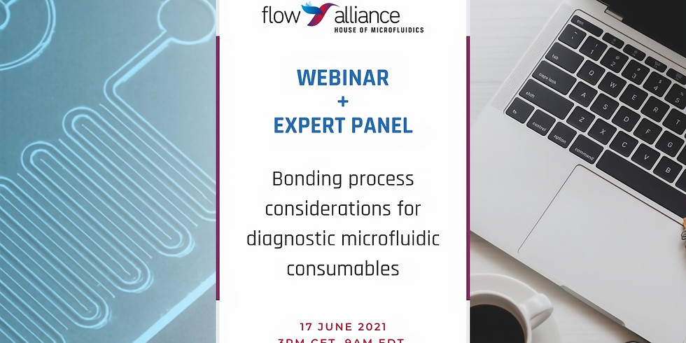 Webinar Bonding process considerations for diagnostic microfluidic consumables