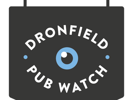 Introducing a new community safety initiative; Dronfield Pub Watch.