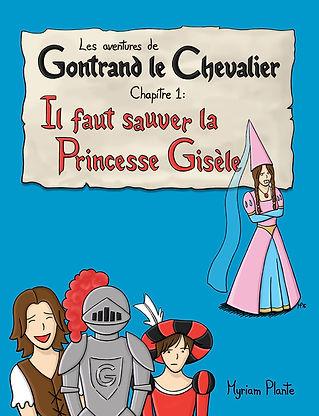 Les aventures de Gontrand le Chevalier Chapitre 1: Il faut sauver la Princesse Gisèle