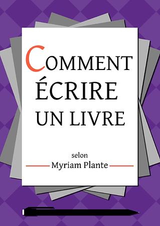 Comment écrire un livre selon Myriam Plante