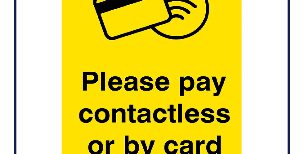 Please pay by contactless or card