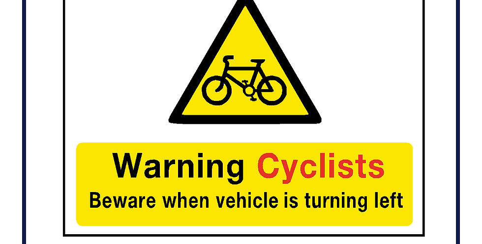 DVS compliant -Warning Cyclists beware when turning left