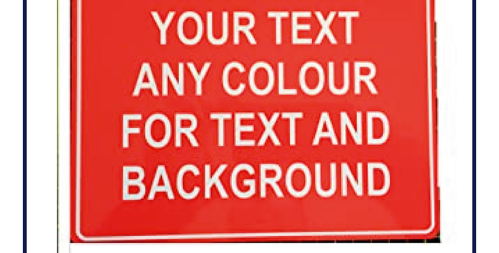 Create your own sign - various substrates & sizes