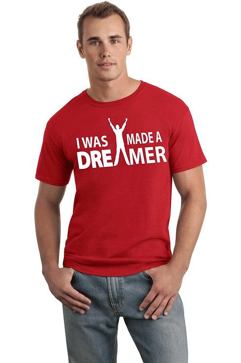 I was Made A Dreamer T-Shirt