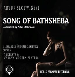 ARTUR SLOTWINSKI, SONG OF BATHSHEBA CD