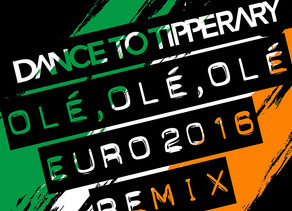 Dance To Tipperary are Delighted to Announce the Release of Ole,Ole, Ole (EURO 2016 Remix).