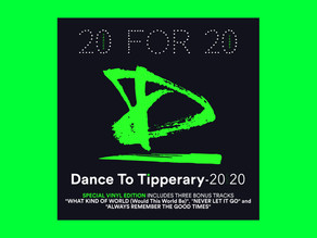 DANCE TO TIPPERARY 20 FOR 20 ALBUM.