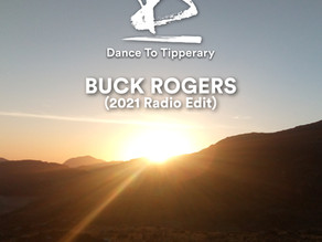 """DANCE TO TIPPERARY LATEST SINGLE """"BUCK ROGERS"""" OUT NOW."""