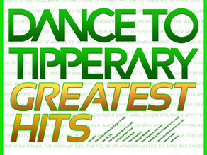 Dance To Tipperary GREATEST HITS out now.