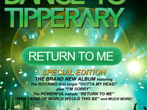 PRE-ORDER The 'Special Edition' of DANCE TO TIPPERARY - RETURN TO ME Album now !!!