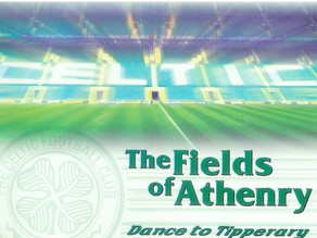 Happy 20th Anniversary The Fields Of Athenry (Celtic F.C. Mix).