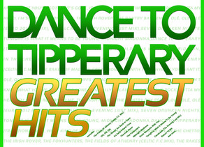 Celebrate St. Patrick's Day 2015 with Dance To Tipperary's Greatest Hits.