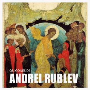 os-icones-de-andrei-rublev-pintor-russo-