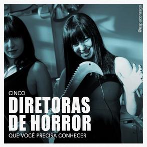 cinco-diretoras-de-horror-que-voce-preci