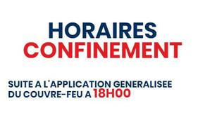 NOUVEAU HORAIRES CONFINEMENT GENERALISE 18H00