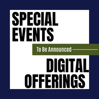 Special Events and Digital Offerings
