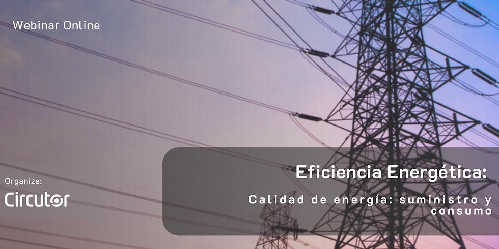 Calidad de energía: suministro y consumo