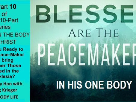 Blessed are the Peacemakers - In His One Body
