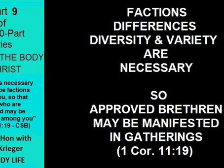 PART 9 - Indeed, it is necessary that there be factions among you,