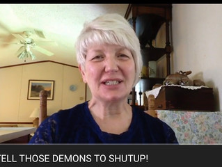 Tell those demons to shut up!!!