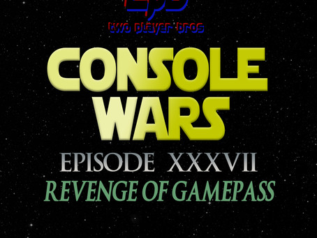 Ep 37 - CONSOLE WARS