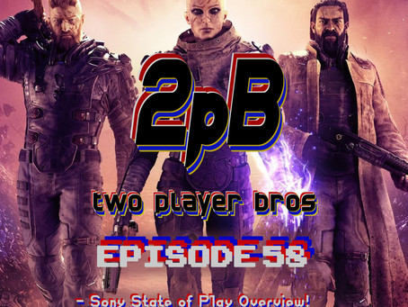 Ep 58 - Outriders Demo & Sony State of Play