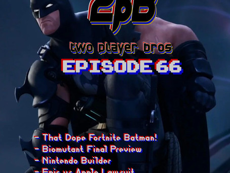 Ep 66 - Fortnite Batman
