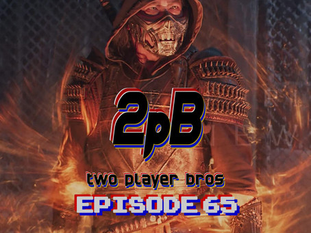 Ep 65 - Mortal Kombat (2021)