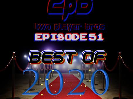 Ep 51 - Best of 2020