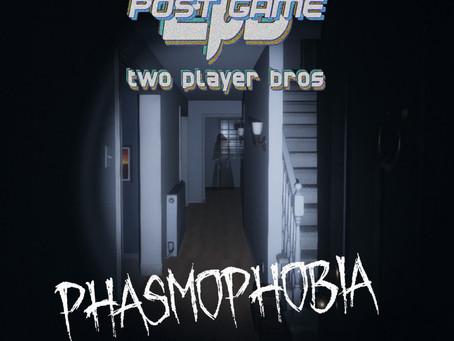 Ep 44 - Phasmophobia